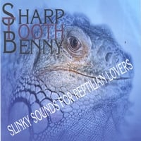 SHARP TOOTH BENNY | Slinky Sounds for Reptilian Lovers