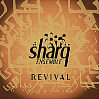 Sharq Ensemble | Revival