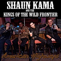 Shaun Kama & The Kings of the Wild Frontier | American Highways