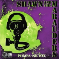 Shawn and the Marauders | Pumpa-Nickel