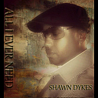 Shawn Dykes | All I Ever Need