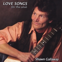 Shawn Gallaway | Love Songs for the Soul