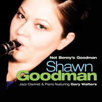 Shawn Goodman | Not Benny's Goodman (feat. Gary Walters)