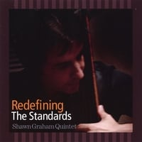 Shawn Graham Quintet | Redefining The Standards