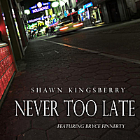 Shawn Kingsberry | Never Too Late