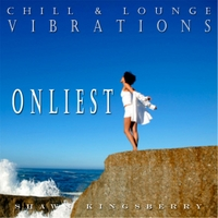 Shawn Kingsberry | Chill & Lounge Vibrations: Onliest
