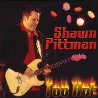 Shawn Pittman | Too Hot