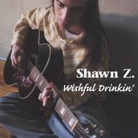 Shawn Z. | Wishful Drinkin'