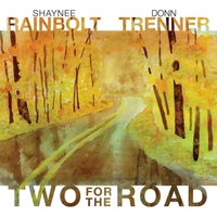 Shaynee Rainbolt & Donn Trenner | Two for the Road