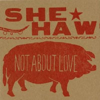 She-Haw | Not About Love