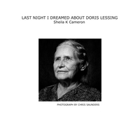 Sheila K Cameron | Last Night I Dreamed About Doris Lessing