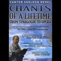 Sheldon F. Merel | Chants of A Lifetime