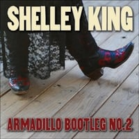 Shelley King | Armadillo Bootleg No. 2