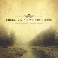 Shelley King | Welcome Home