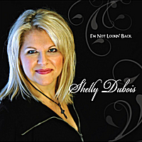 Shelly Dubois | I'm Not Lookin' Back