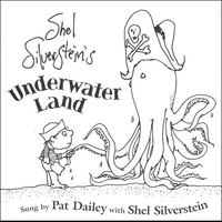 Shel Silverstein and Pat Dailey | Underwater Land