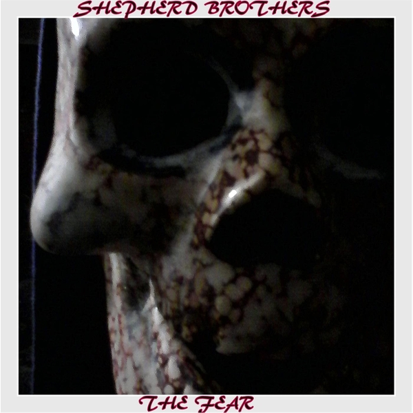 Shepherd Brothers | The Fear | CD Baby Music Store