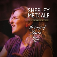 Shepley Metcalf | The Songs of Laura Nyro: Live At The Metropolitan Room