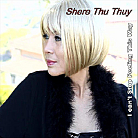 Shere Thu Thuy | I Can't Stop Feeling This Way
