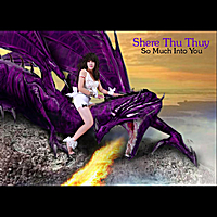 Shere Thu Thuy | So Much Into You