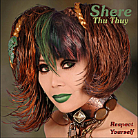 Shere Thu Thuy | Respect Yourself