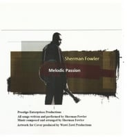 Sherman Fowler | Melodic Passion