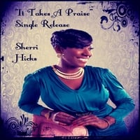 Sherri Hicks | It Takes a Praise