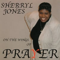 Sherryl Jones | On The Wings Of Prayer
