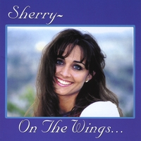 Sherry | On the Wings...