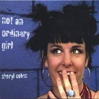 Sheryl Cohen | Not An Ordinary Girl