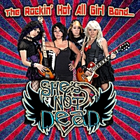 She's Not Dead | Hot Rockin' All Girl Band