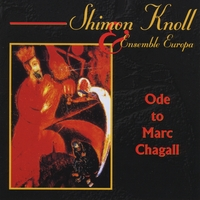 Shimon Knoll & Ensemble Europa | Ode to Marc Chagall