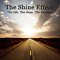 The Shine Effect | The Life. The Hope. The Journey.