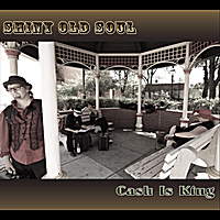 Shiny Old Soul | Cash Is King