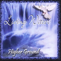 Higher Ground | Living Water