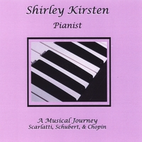 Shirley Kirsten | A Musical Journey: Scarlatti, Schubert and Chopin