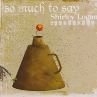Shirley Logan | So Much to Say