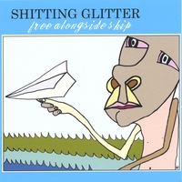 Shitting Glitter | Free Alongside Ship