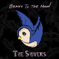 The Shivers | Beaks to the Moon