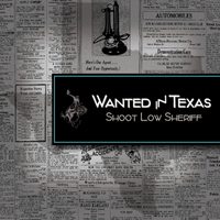 Shoot Low Sheriff | Wanted in Texas