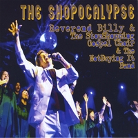Reverend Billy & The Life After Shopping Gospel Choir | The Shopocalypse