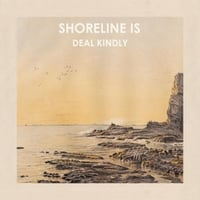 Shoreline Is | Deal Kindly