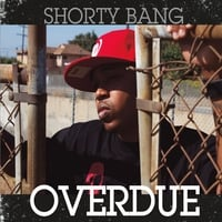 Shorty Bang | Overdue