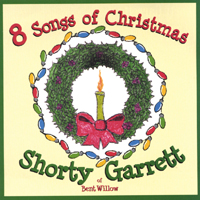 Shorty Garrett | 8 Songs of Christmas