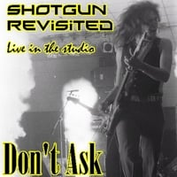 Shotgun Revisited | Don't Ask
