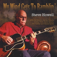 Steve Howell | My Mind Gets To Ramblin'