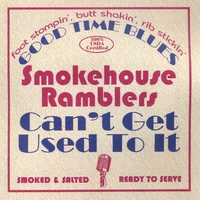 Smokehouse Ramblers | Can't Get Used To It
