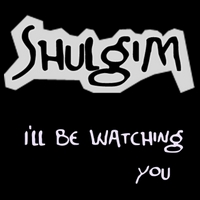 Shulgim | I'll Be Watching You