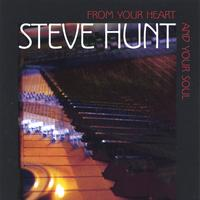 Steve Hunt | From Your Heart And Your Soul