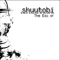 Shuutobi | The Esc EP